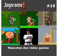 JogoramaCast 19 - Mascotes dos video games